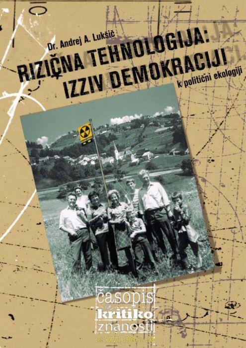 Darij Zadnikar,et al.: Rizična tehnologija: izziv demokraciji