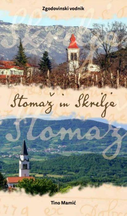 Tino Mamić: Stomaž in Skrilje : zgodovinski vodnik