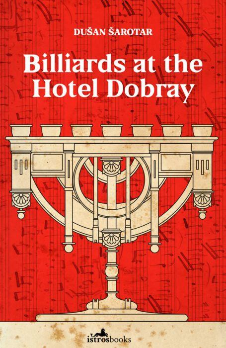 Dušan Šarotar: Billiards at Hotel Dobray