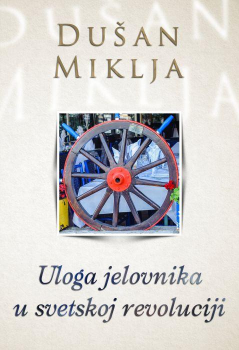 Dušan Miklja: Uloga jelovnika u svetskoj revoluciji