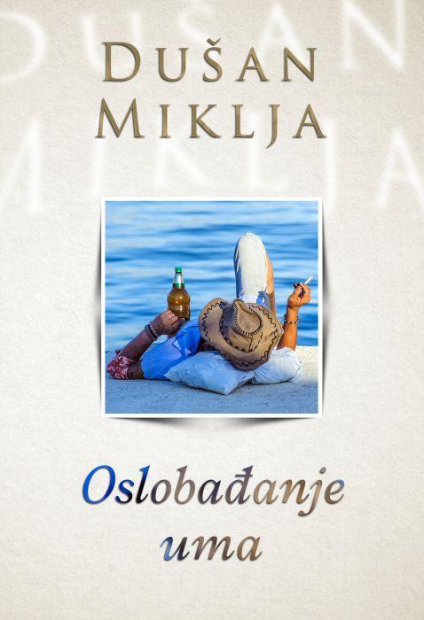 Dušan Miklja: Oslobađanje uma