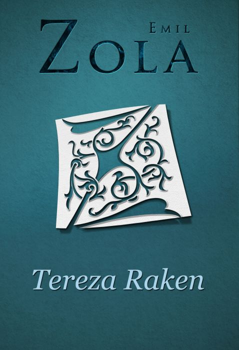 Emil Zola: Tereza Raken