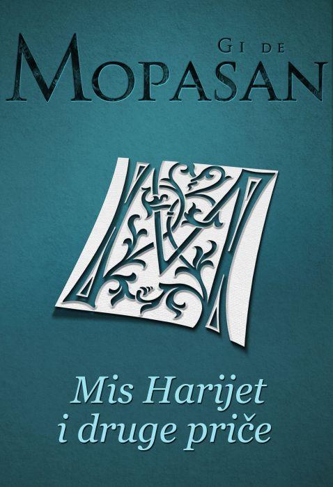 Gi de Mopasan: Mis Harijet i druge priče