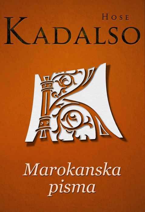 Hose Kadalso: Marokanska pisma