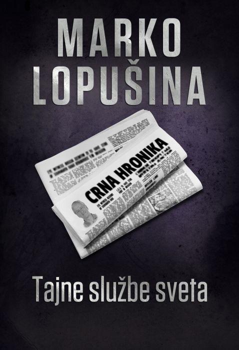 Marko Lopušina: Tajne službe sveta