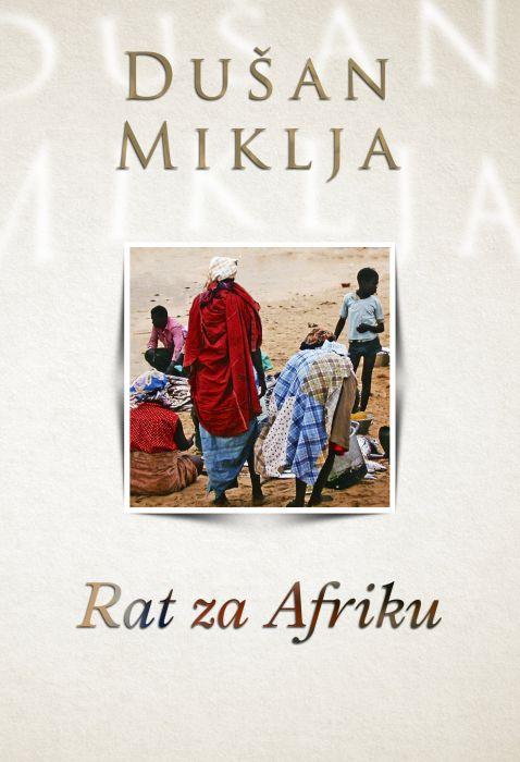 Dušan Miklja: Rat za Afriku