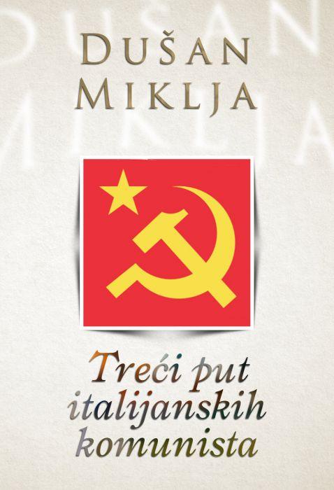 Dušan Miklja: Treći put italijanskih komunista