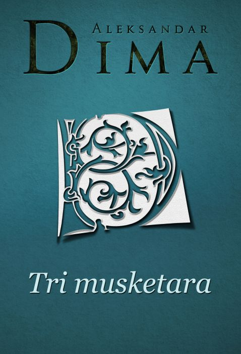 Aleksandar Dima: Tri musketara