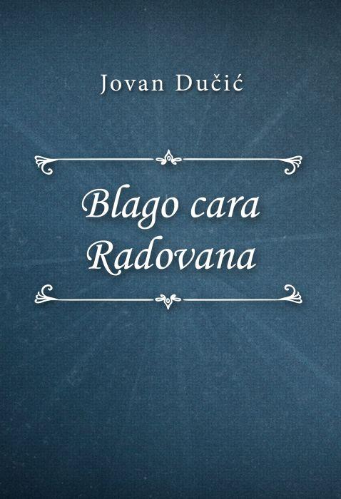 Jovan Dučić: Blago cara Radovana