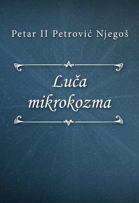Petar II Petrović Njegoš: Luča mikrokozma