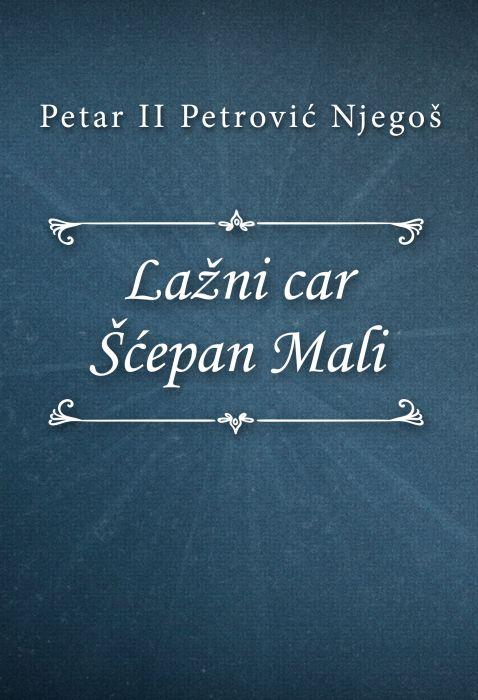 Petar II Petrović Njegoš: Lažni car Šćepan Mali