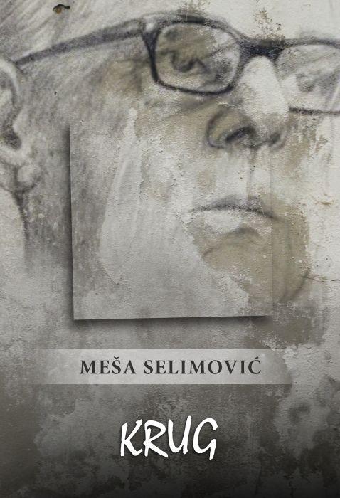 Meša Selimović: Krug