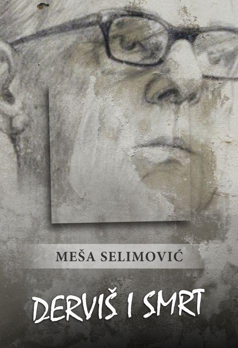 Meša Selimović: Derviš i smrt