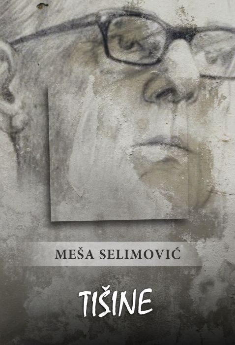 Meša Selimović: Tišine