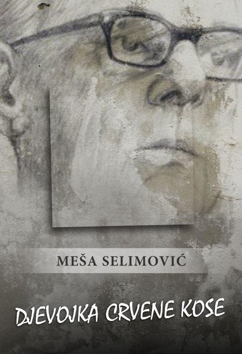 Meša Selimović: Djevojka crvene kose