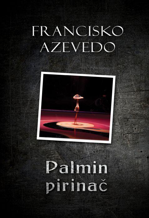 Francisko Azevedo: Palmin pirinač