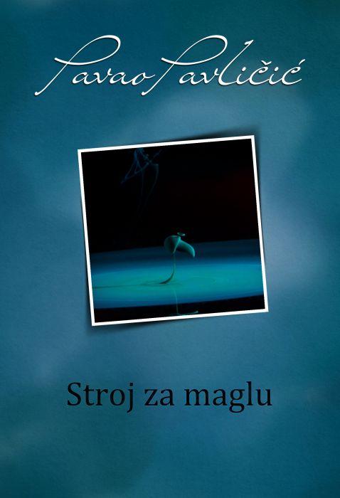 Pavao Pavličić: Stroj za maglu