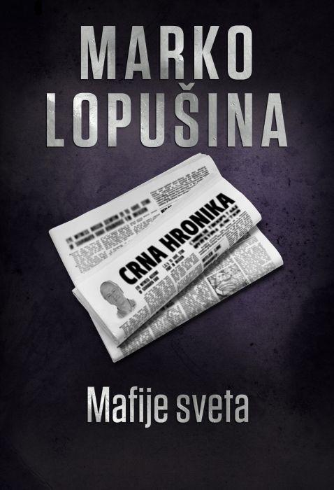 Marko Lopušina: Mafije sveta