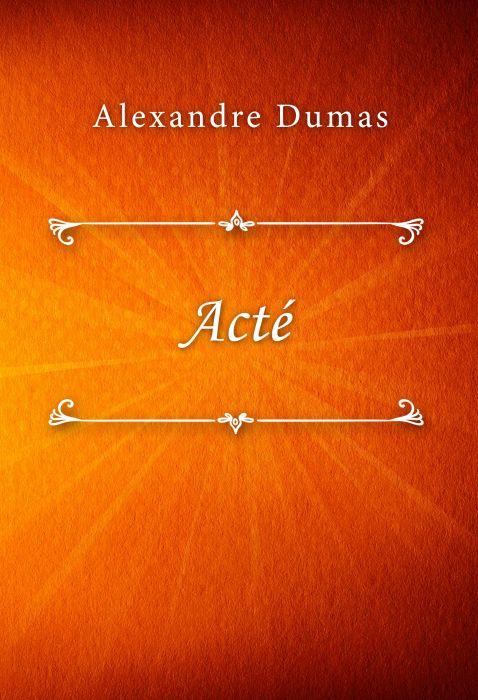 Alexandre Dumas: Acté