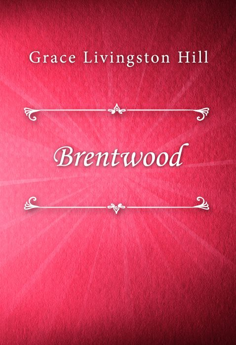 Grace Livingston Hill: Brentwood