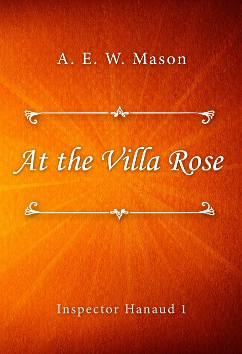 A. E. W. Mason: At the Villa Rose (Inspector Hanaud #1)