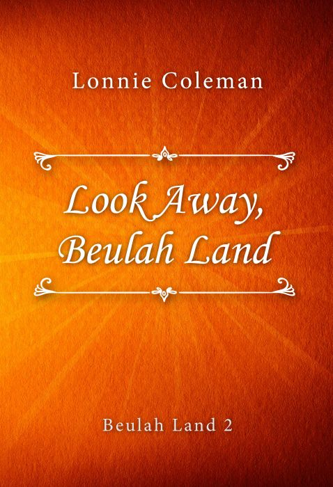 Lonnie Coleman: Look Away, Beulah Land (Beulah Land #2)