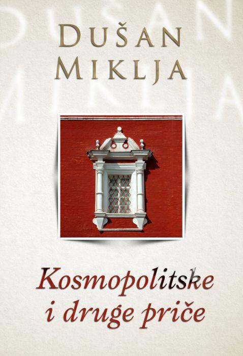 Dušan Miklja: Kosmopolitske i druge priče