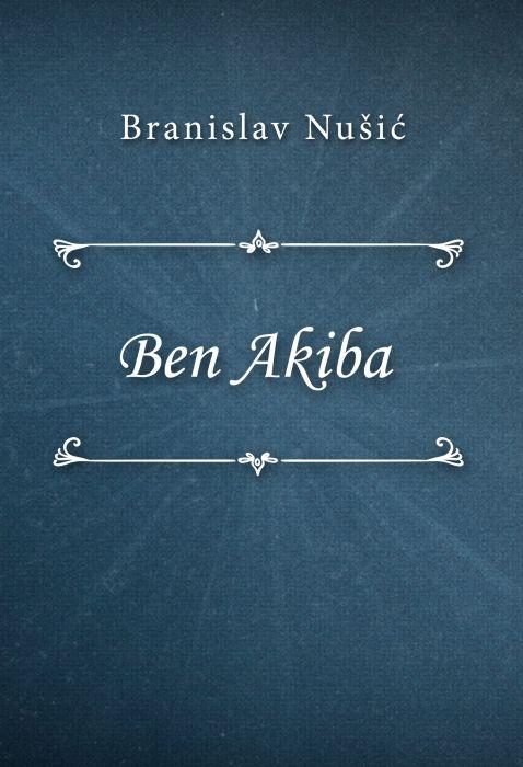 Branislav Nušić: Ben Akiba