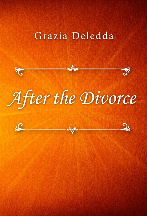 Grazia Deledda: After the Divorce