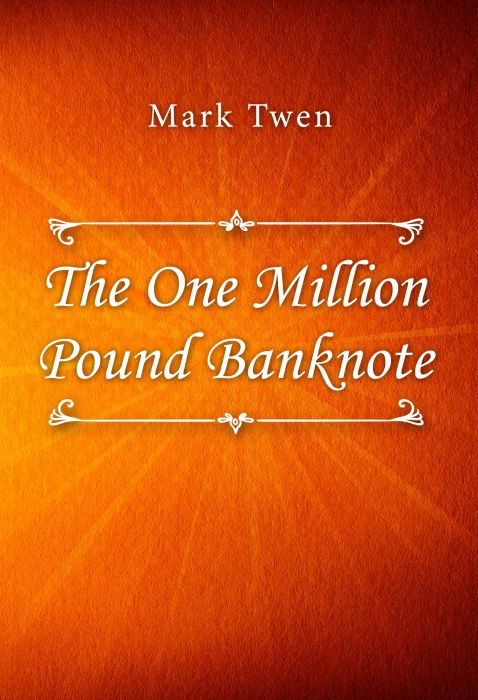 Mark Twen: The One Million Pound Banknote