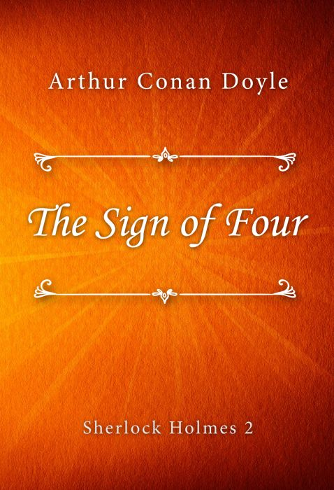 Arthur Conan Doyle: The Sign of Four (Sherlock Holmes #2)