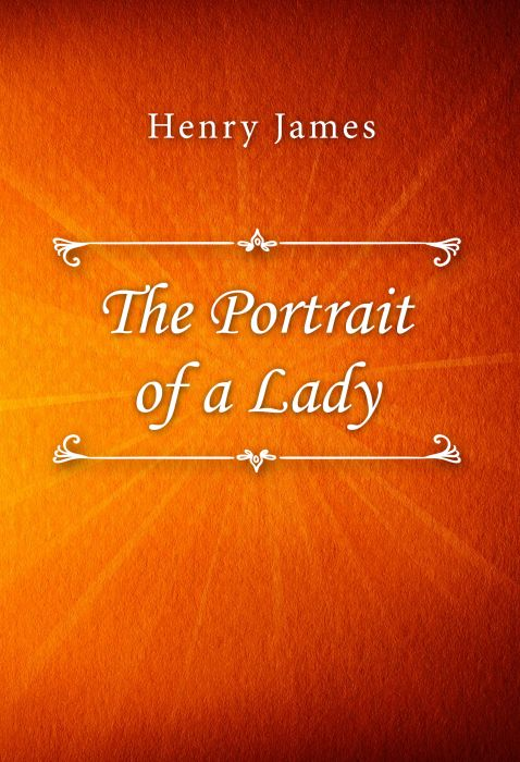 Henry James: The Portrait of a Lady