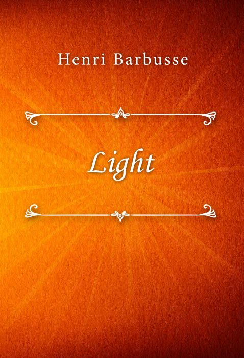 Henri Barbusse: Light