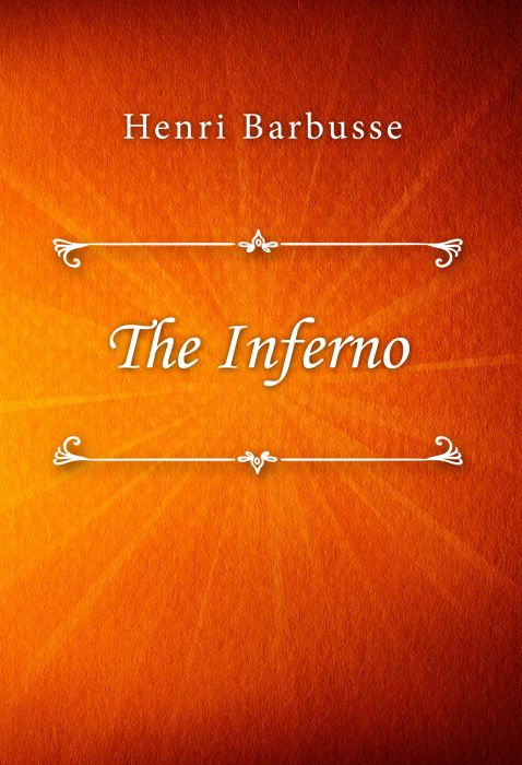 Henri Barbusse: The Inferno