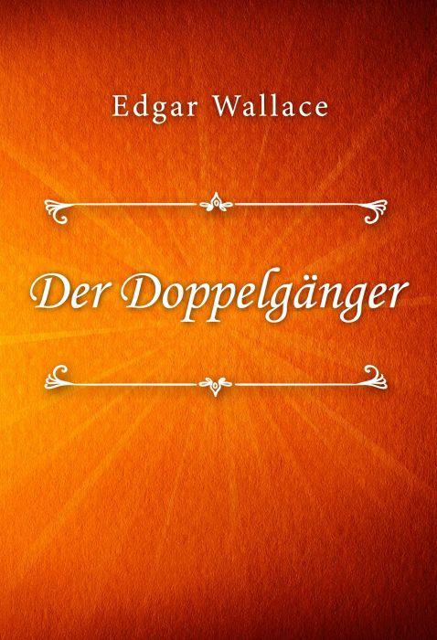 Edgar Wallace: Der Doppelgänger