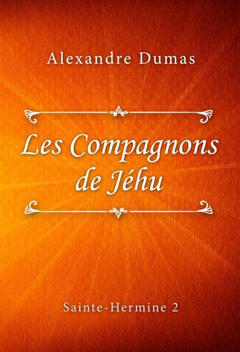Alexandre Dumas: Les Compagnons de Jéhu (Sainte-Hermine #2)