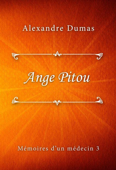 Alexandre Dumas: Ange Pitou (Mémoires d'un médecin #3)