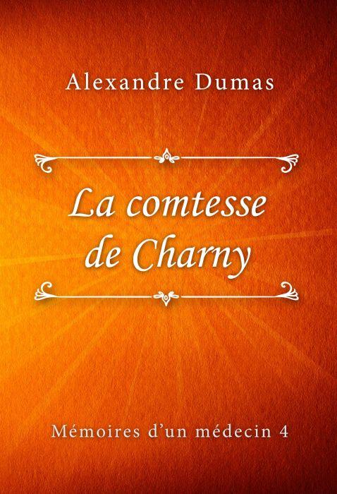 Alexandre Dumas: La comtesse de Charny (Mémoires d'un médecin #4)
