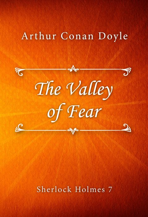 Arthur Conan Doyle: The Valley of Fear (Sherlock Holmes #7)