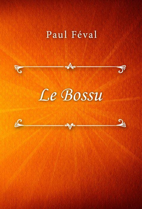 Paul Féval: Le Bossu