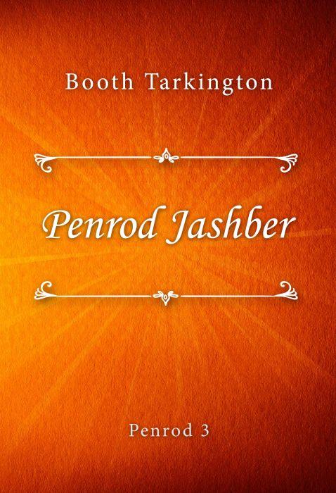 Booth Tarkington: Penrod Jashber (Penrod #3)
