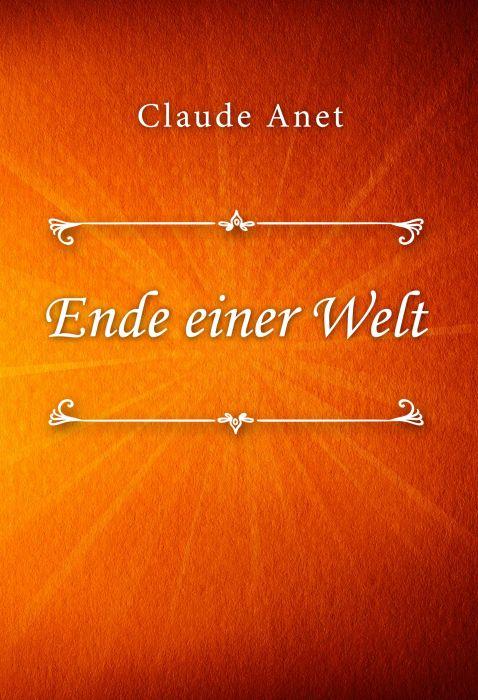 Claude Anet: Ende einer Welt