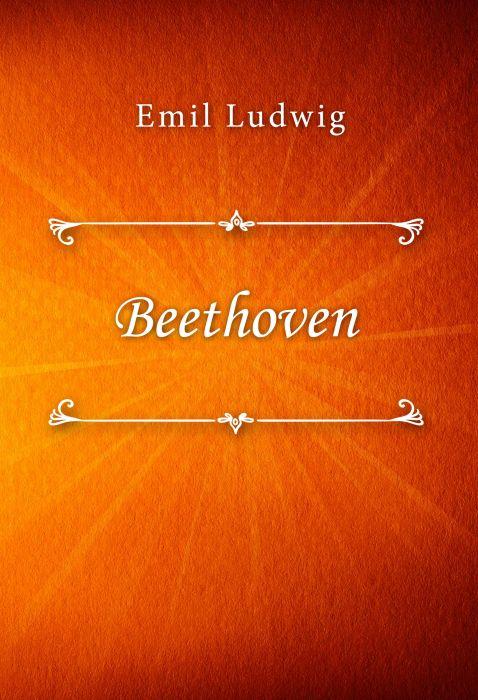 Emil Ludwig: Beethoven