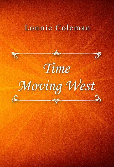 Lonnie Coleman: Time Moving West
