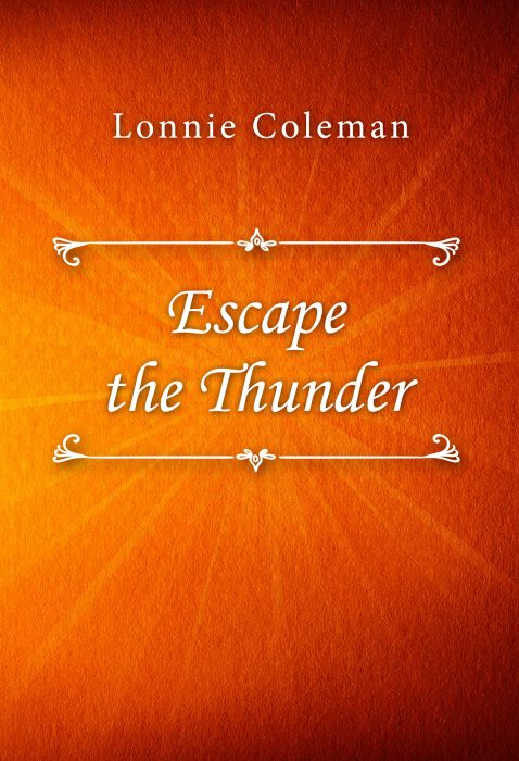Lonnie Coleman: Escape the Thunder