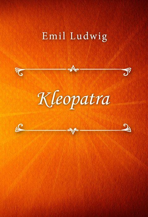 Emil Ludwig: Kleopatra