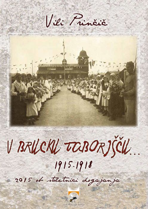 Vili Prinčič: V Brucku taborišču 1915-1918