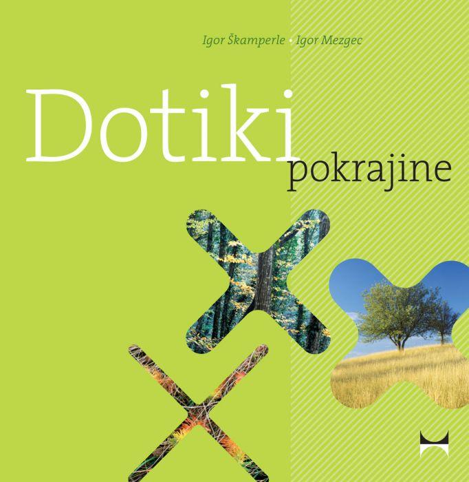 Igor Škamperle in Igor Mezgec: Dotiki pokrajine
