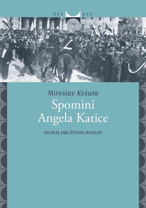 Miroslav Košuta: Spomini Angela Katice