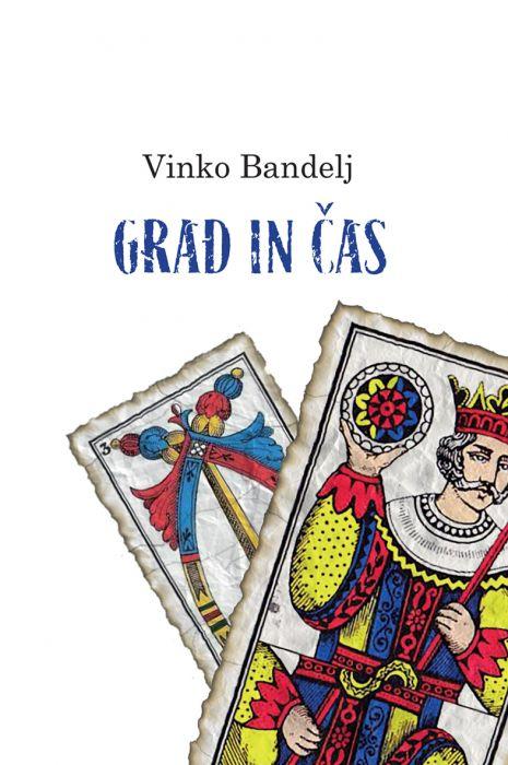Vinko Bandelj: Grad in čas